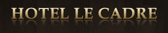 Hotel Le Cadre
